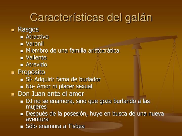 Características del galán