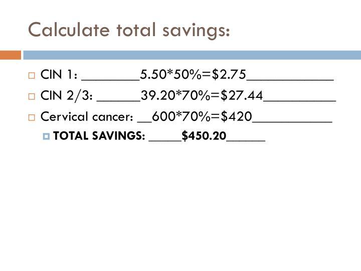 Calculate total savings: