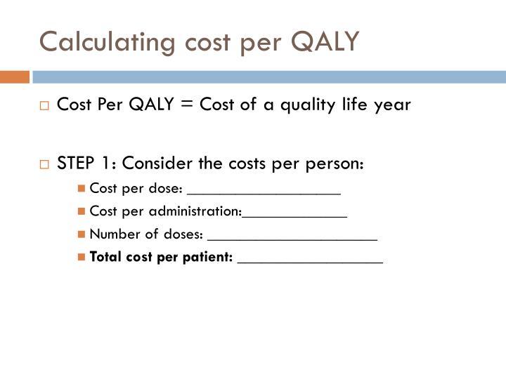 Calculating cost per QALY