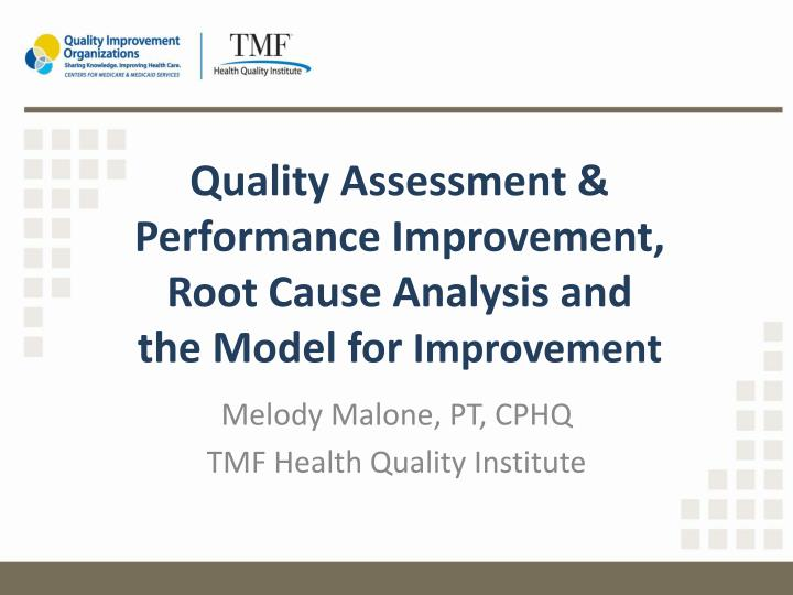 quality assessment performance improvement root cause analysis and the model for improvement n.