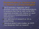 standard practice vs innovative care vs research vs clinical investigation