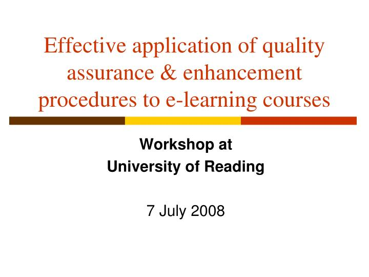 effective application of quality assurance enhancement procedures to e learning courses n.
