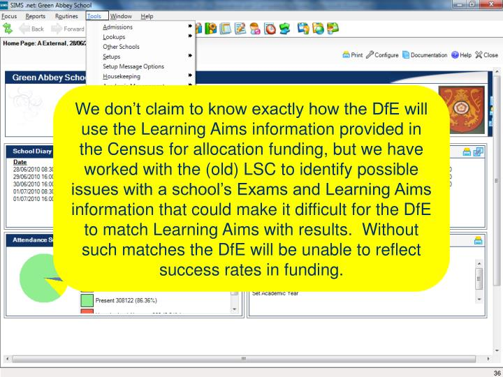 We don't claim to know exactly how the DfE will use the Learning Aims information provided in the Census for allocation funding, but we have worked with the (old) LSC to identify possible issues with a school's Exams and Learning Aims information that could make it difficult for the DfE to match Learning Aims with results.  Without such matches the DfE will be unable to reflect success rates in funding.