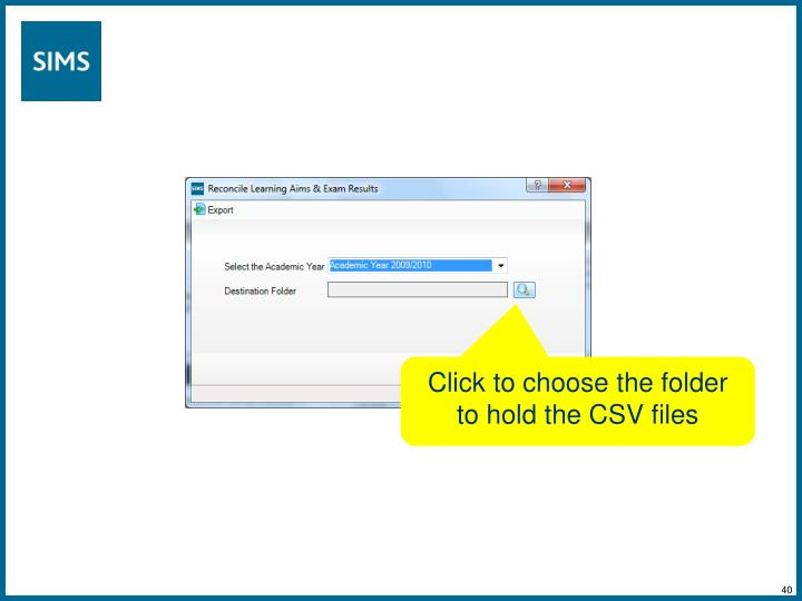 Click to choose the folder to hold the CSV files