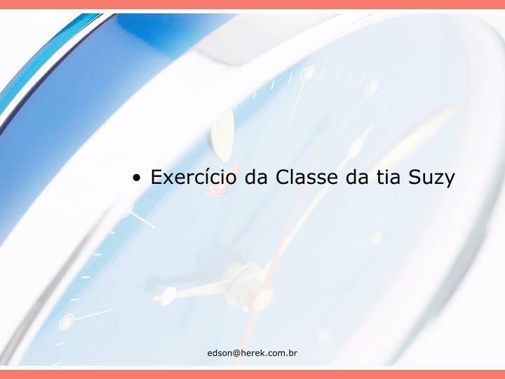 Exercício da Classe da tia Suzy