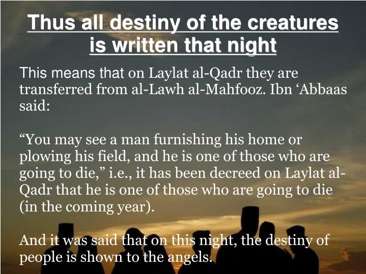 This Means That On Laylat Al Qadr They Are Transferred From Lawh Mahfooz