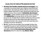 kualitas pd industri manufaktur