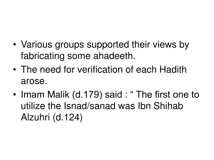 Various groups supported their views by fabricating some ahadeeth.