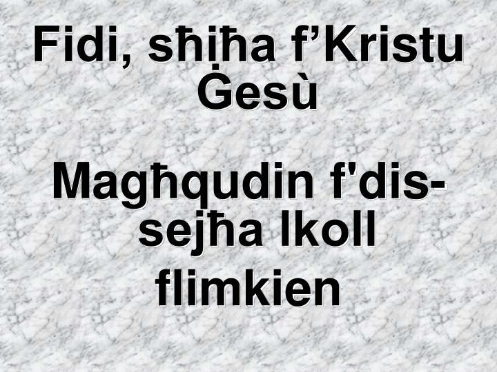 Fidi, sħiħa f'Kristu Ġesù