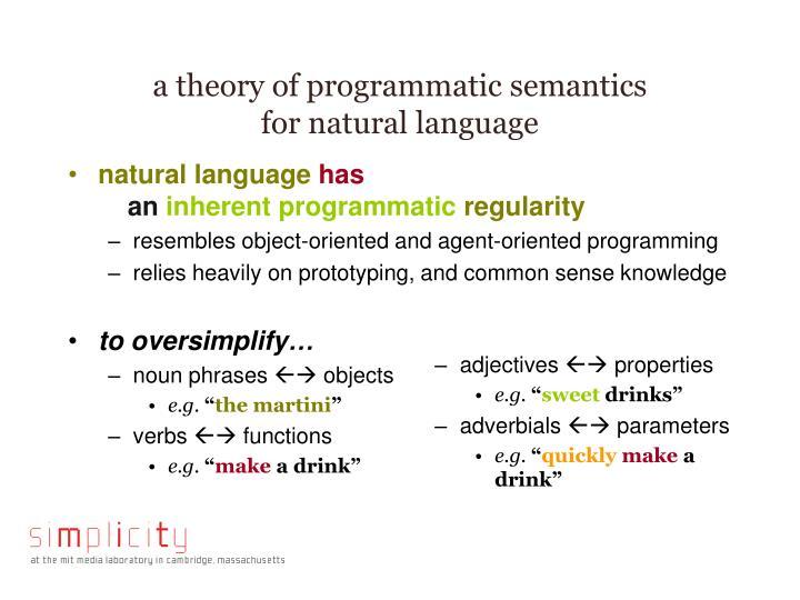 a theory of programmatic semantics