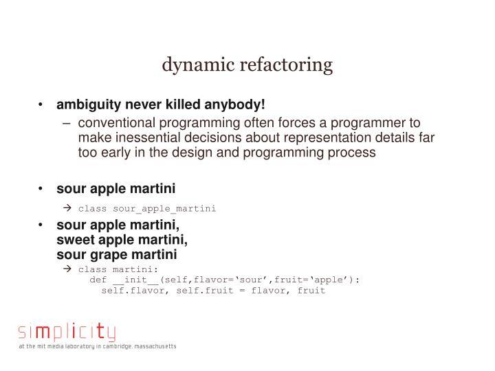 dynamic refactoring