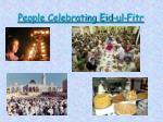 people celebrating eid ul fitr