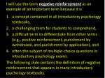i will use the term negative reinforcement as an example of an important term because it is