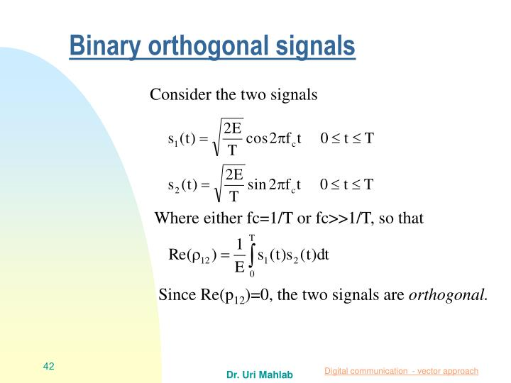 Binary orthogonal signals