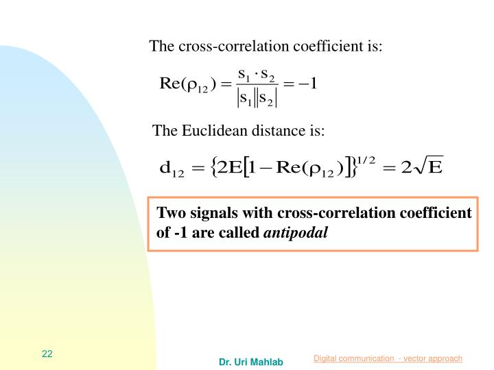 The cross-correlation coefficient is: