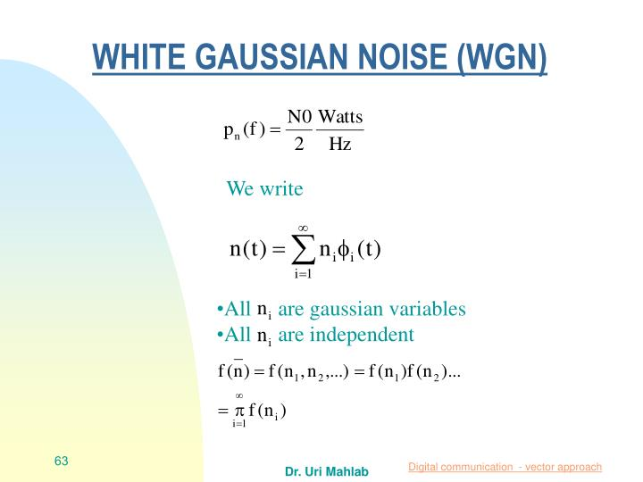 WHITE GAUSSIAN NOISE (WGN)
