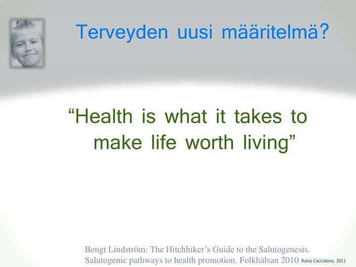 Terveyden uusi määritelmä?