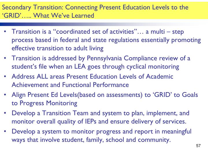 Secondary Transition: Connecting Present Education Levels to the 'GRID'….. What We've Learned