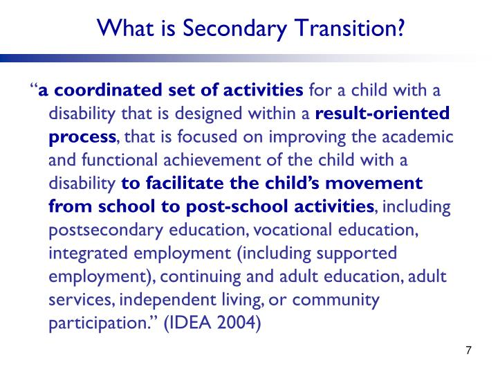 What is Secondary Transition?