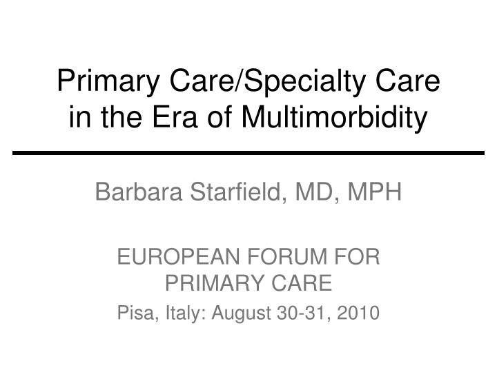 primary care specialty care in the era of multimorbidity n.