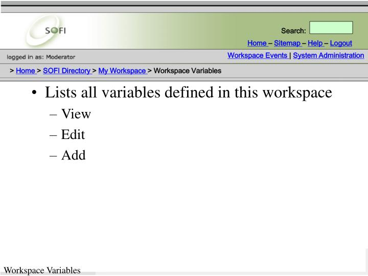 Lists all variables defined in this workspace