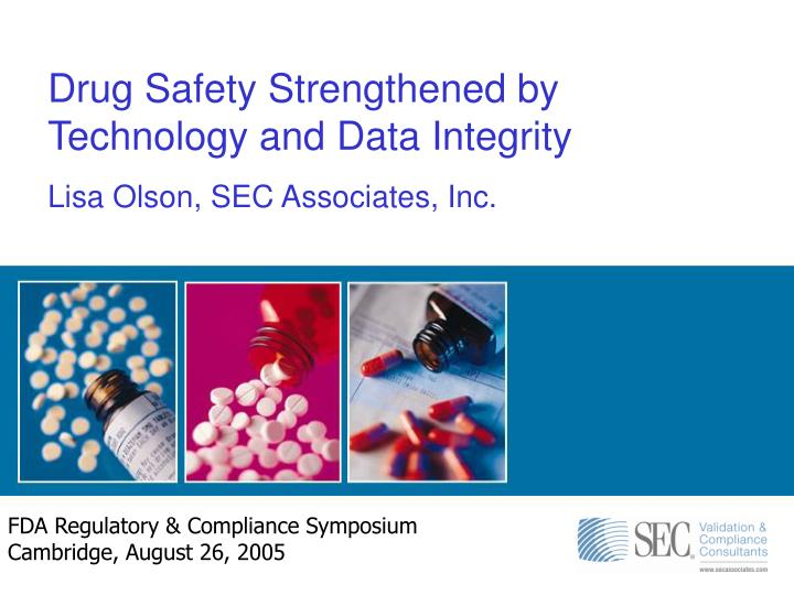 Drug Safety Strengthened by Technology and Data Integrity