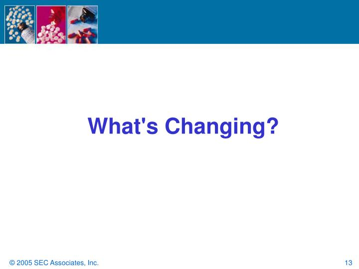 What's Changing?