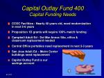 capital outlay fund 400 capital funding needs