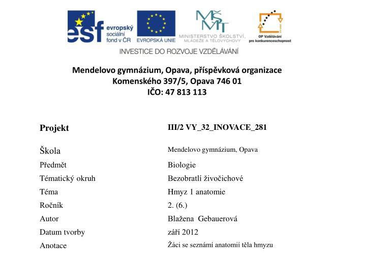 Mendelovo gymn zium opava p sp vkov organizace komensk ho 397 5 opava 746 01 i o 47 813 113