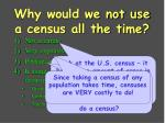 why would we not use a census all the time