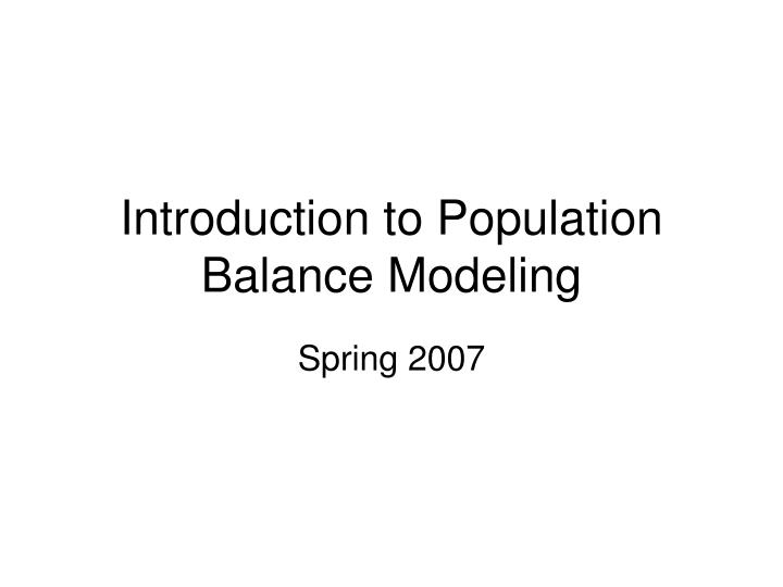 introduction to population balance modeling n.