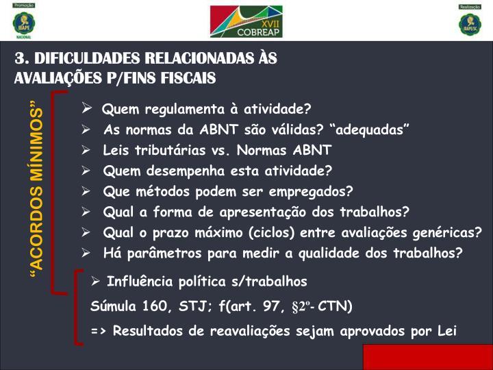3. DIFICULDADES RELACIONADAS ÀS AVALIAÇÕES P/FINS FISCAIS