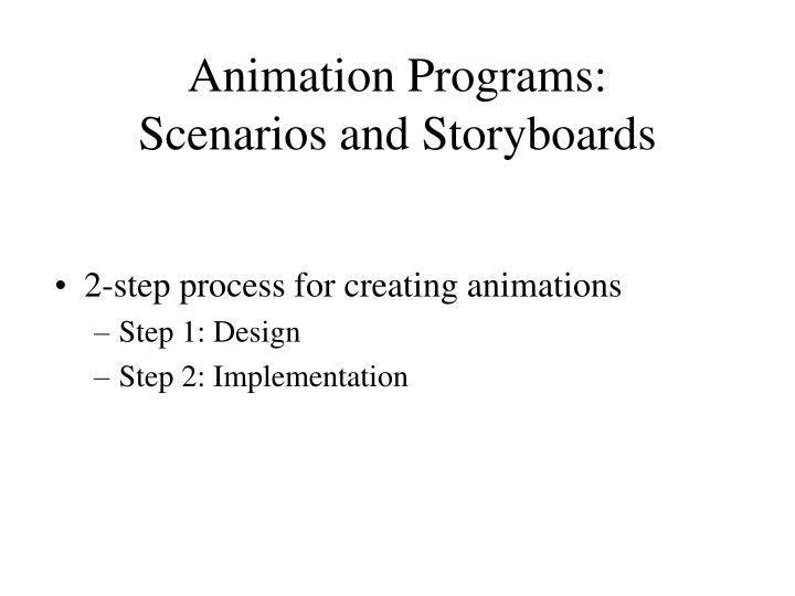 Animation programs scenarios and storyboards