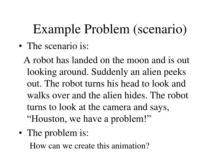 Example Problem (scenario)