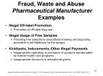 fraud waste and abuse pharmaceutical manufacturer examples