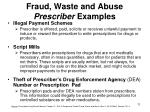 fraud waste and abuse prescriber examples