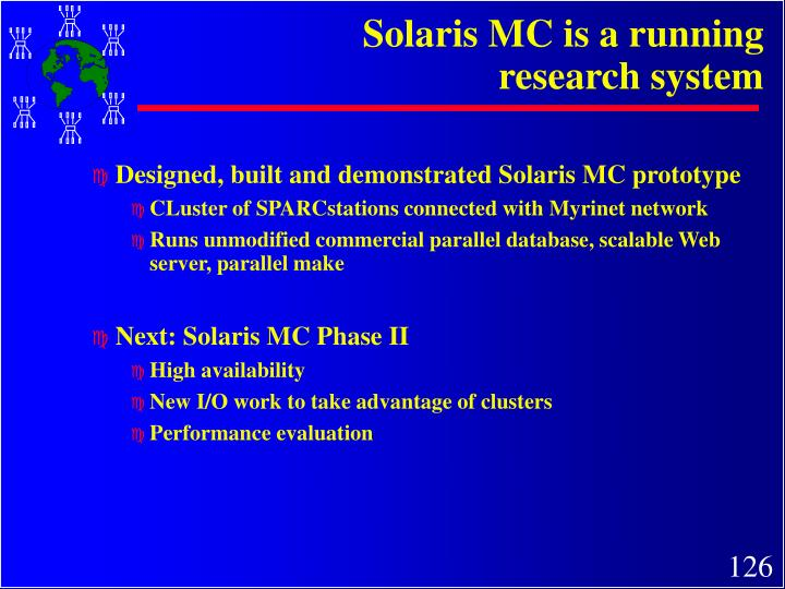 Solaris MC is a running research system