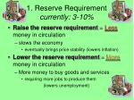 1 reserve requirement currently 3 10