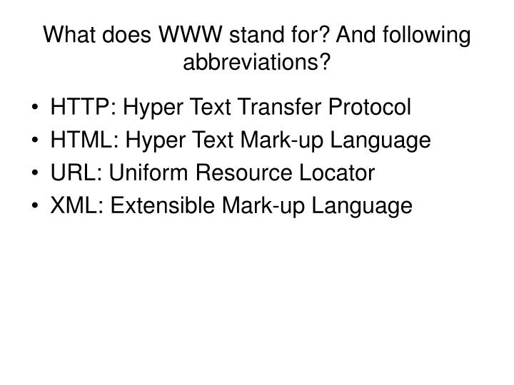 What does www stand for and following abbreviations