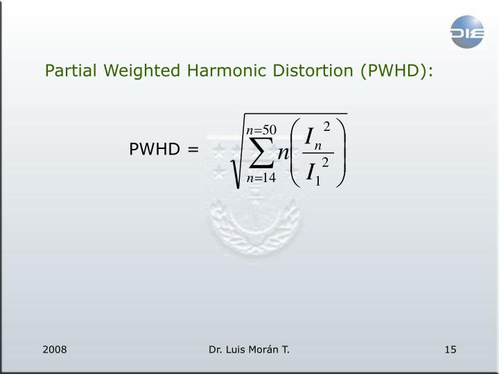 Partial Weighted Harmonic Distortion (PWHD):