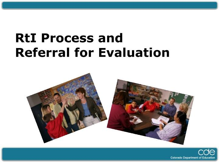 Rti process and referral for evaluation