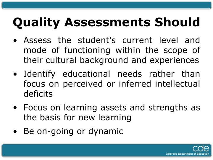 Quality Assessments Should