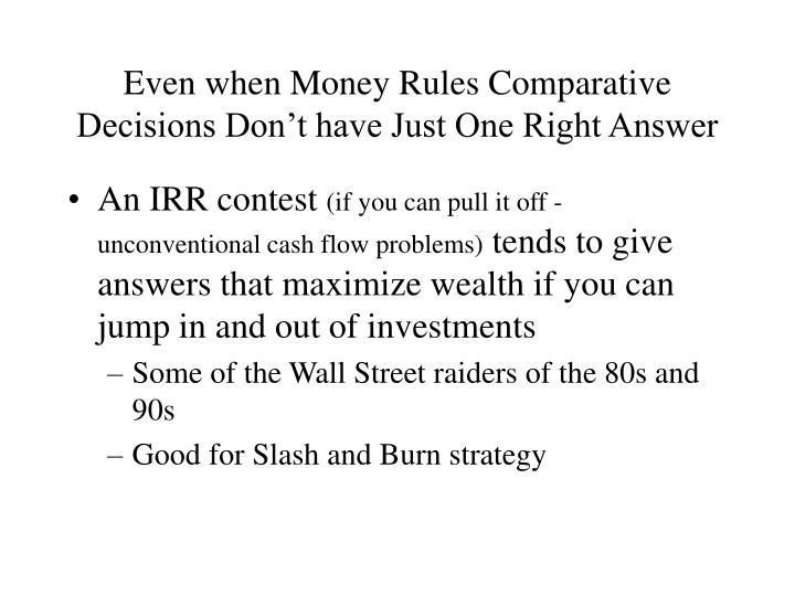 Even when Money Rules Comparative Decisions Don't have Just One Right Answer