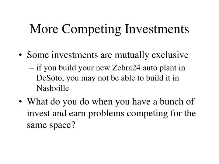 More competing investments