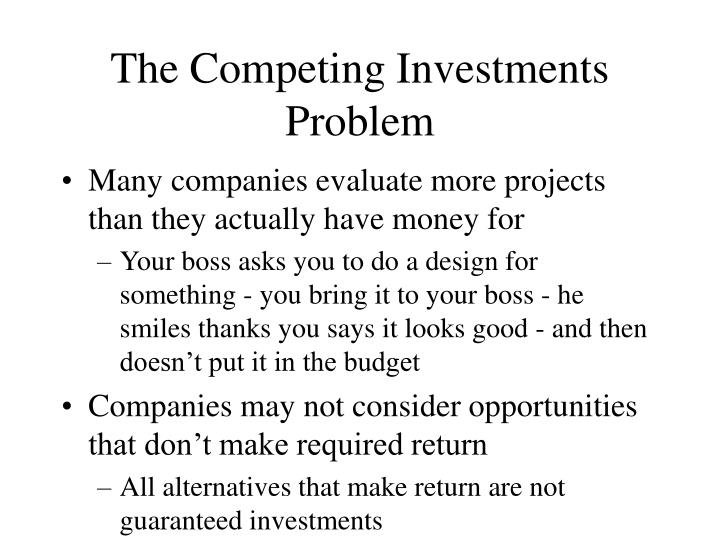 The competing investments problem
