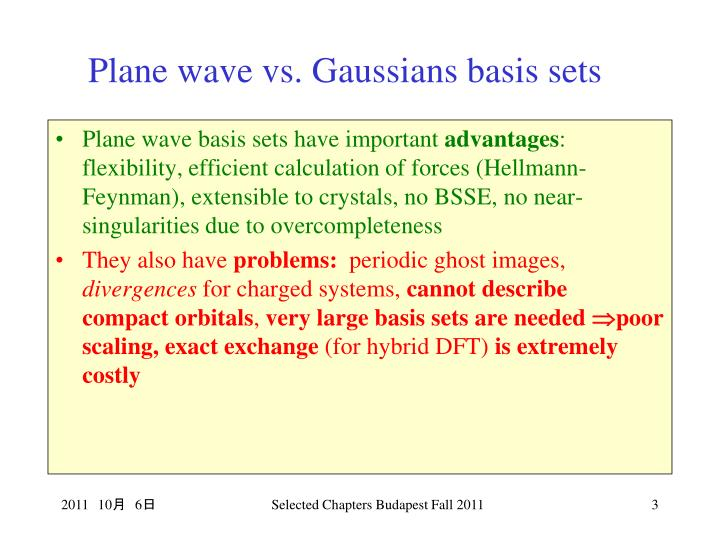 Plane wave vs gaussians basis sets