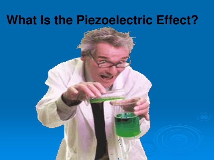 What Is the Piezoelectric Effect?