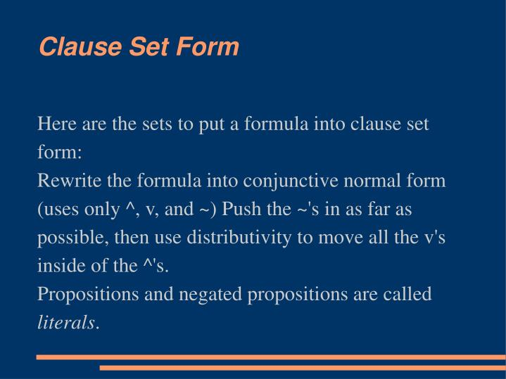 Here are the sets to put a formula into clause set form: