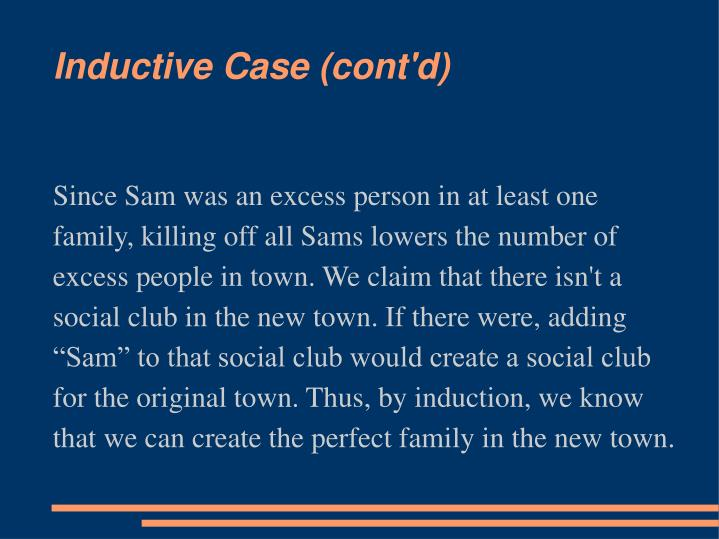 """Since Sam was an excess person in at least one family, killing off all Sams lowers the number of excess people in town. We claim that there isn't a social club in the new town. If there were, adding """"Sam"""" to that social club would create a social club for the original town. Thus, by induction, we know that we can create the perfect family in the new town."""