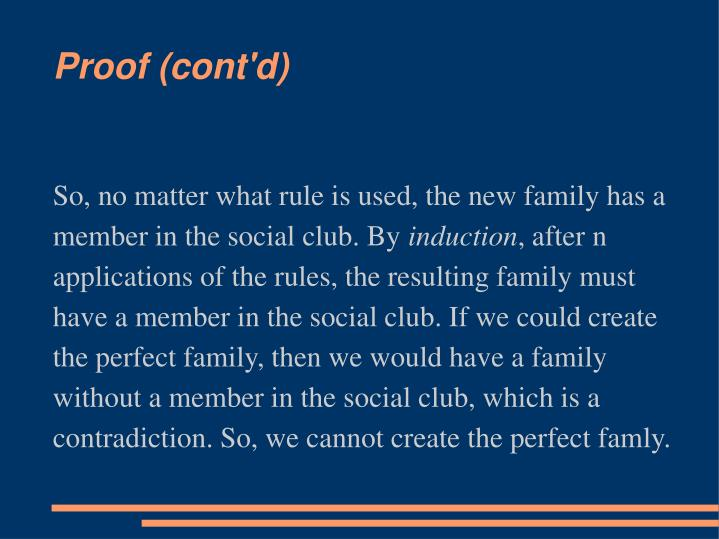 So, no matter what rule is used, the new family has a member in the social club. By